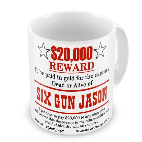 Personalised Wanted Dead or Alive Bounty Novelty Mug
